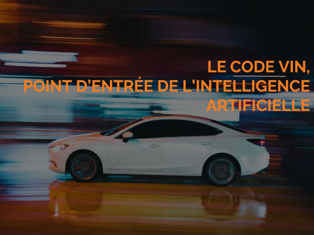 Le code VIN, point d'entrée de l'intelligence artificielle